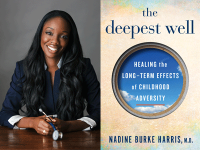Nadine Burke Harris author photo and The Deepest Well cover image