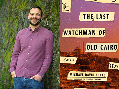 Michael David Lukas author photo and The Last Watchman of Old Cairo cover image