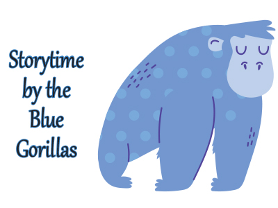STORYTIME BY THE BLUE GORILLAS