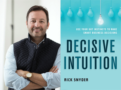 Rick Snyder author photo and Decisive Intuition cover image