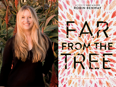 Robin Benway author ptoto and Far from the Tree cover image