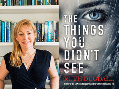 Ruth Dugdall author photo and The Things You Didn't See cover image