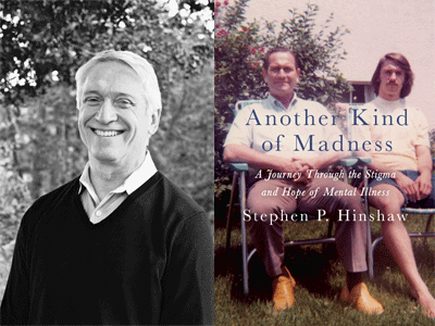 Stephen Hinshaw author photo and Another Kind of Madness cover image