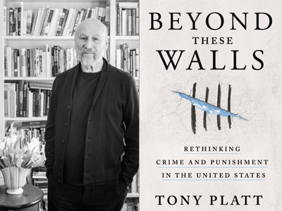 Tony Platt author photo and Beyond These Walls cover image