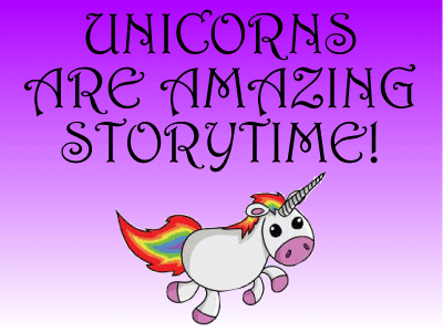 Unicorns are Amazing Storytime banner