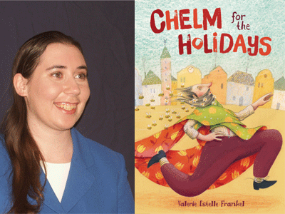 Valerie Frenkel author photo and Chelm for the Holidays cover image