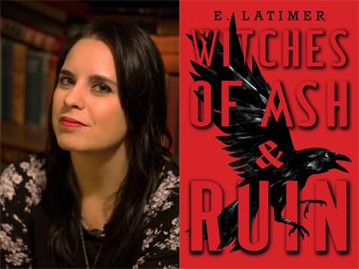 E. Latimer author photo and Witches of Ash and Ruin cover image