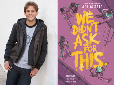 Adi Alsaid author photo and We Didn't Ask for This cover image