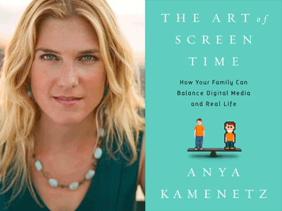 ANYA KAMENETZ and the Art of Screen time cover