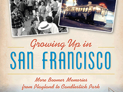 Growing Up in San Francisco
