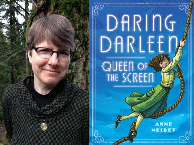 Anne Nesbet author photo and Daring Darleen, Queen of the Screen cover image