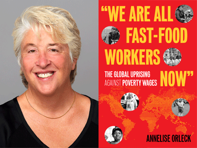 Annelise Orleck author photo and We Are All Fast-Food Workers Now cover image