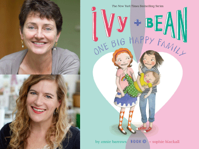 Author photos for Annie Barrows and Sophie Blackall & cover image for Ivy & Bean One Big Happy Family