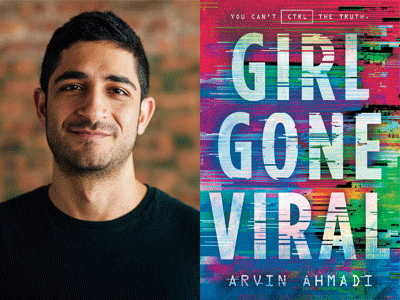 Arvin Ahmadi author photo and Girl Gone Viral cover image