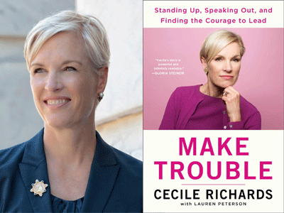 Cecile Richards author photo and Make Trouble cover image