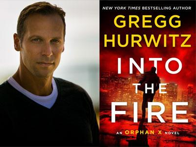 Gregg Hurwitz author photo and Into the Fire cover image