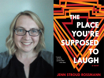Jenn Rossman author photo and The Place You're Supposed to Laugh cover image