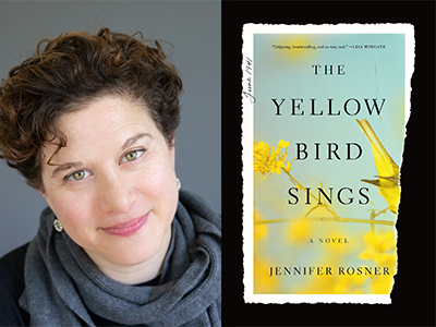 Jennifer Rosner author photo and The Yellow Birds Sing cover image