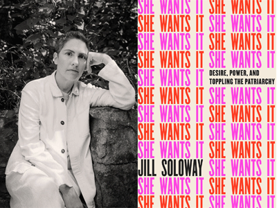 Jill Soloway author photo and She Wants It cover image