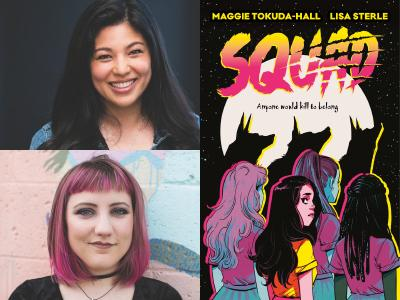 Profile pics for Maggie Tokuda-Hall and Lisa Sterle and cover image for Squad