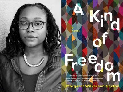 Margaret Wilkerson Sexton author photo and A Kind of Freedom cover image