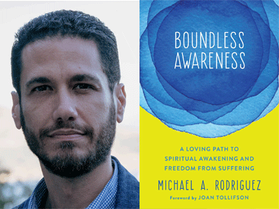 Michael A. Rodriguez author photo and Boundless Awareness cover image