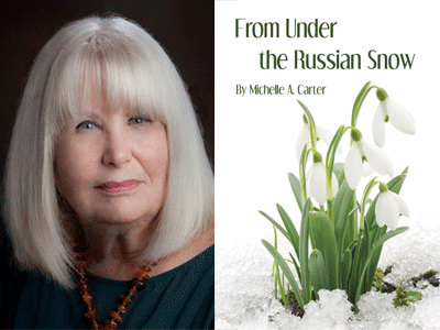 Michelle A Carter author photo and From Under the Russian Snow cover image