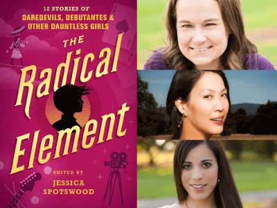 Radical Element cover image and author photos for Jessica Spotswood, Stacey Lee, and Anna-Marie McLemore