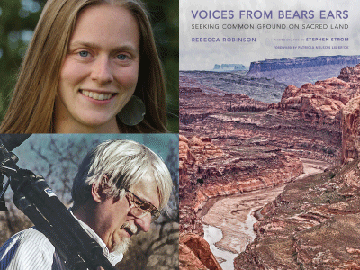 Rebecca Robinson and Stephen Strom author photos and Voices from Bears Ears cover image