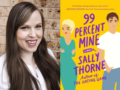 Sally Thorne author photo and 99 Percent Mine cover image