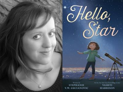 Stephanie Lucianovic author photo and Hello, Star cover image