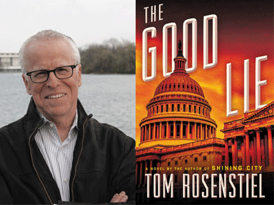 Tom Rosenstiel author photo and The Good Lie cover image