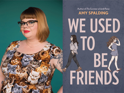 Amy Spalding author photo and We Used to Be Friends cover image
