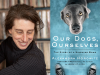 Alexandra Horowitz author photo and Our Dogs, Ourselves cover image