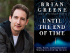 Brian Greene author photo and Until the End of Time cover image