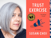 Susan Choi author photo and Trust Exercise cover image
