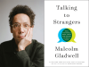 Malcolm Gladwell author photo and Talking to Strangers cover image
