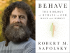 Robert Sapolsky author photo and Behave cover image