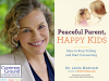 Laura Markham author photo and Peaceful Parent, Happy Kids cover image