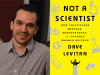 Dave Levitan author photo and Not a Scientist cover image