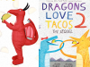 Taco Dragon and Dragons Love Tacos 2 cover image