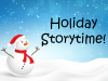 Holiday Storytime with snowman