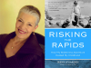 Irene O'Garden author photo and Risking the Rapids cover image