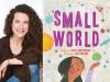 Ishta Mercurio author photo and Small World cover image