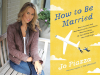 Jo Piazza author photo and How to Be Married cover image