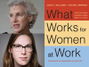 Joan Williams and Rachel Dempsey author photos and What Works for Women at Work cover image