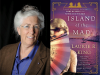 Laurie R King author photo and Island of the Mad cover image