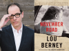 Lou Berney author photo and November Road cover image