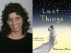 Marissa Moss author photo and Last Things cover image