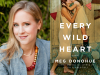 Meg Donohue author photo and Every Wild Heart cover image